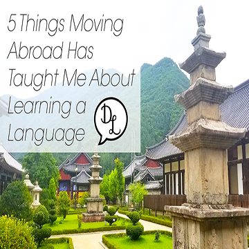 5 things moving abroad has taught me about language learning