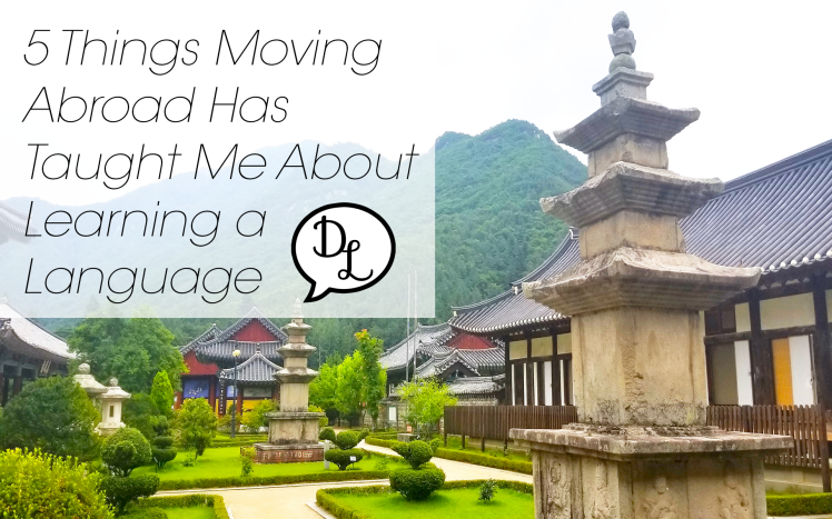 5 things moving abroad taught me about learning a language